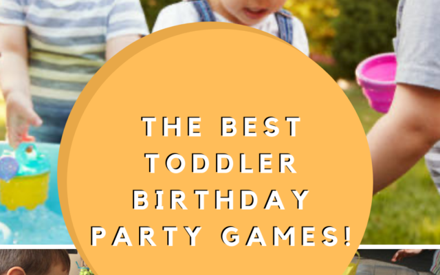 Best Toddler Birthday Party games