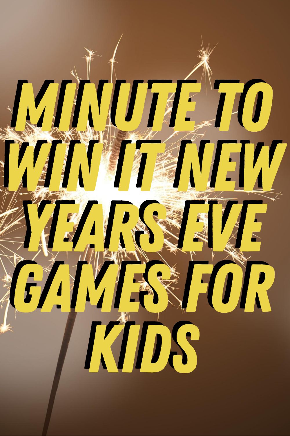 Minute to Win It New Years Eve Games for Kids