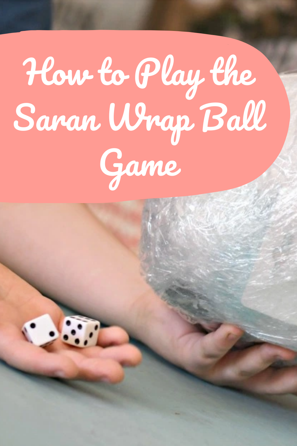 How to Play Saran Wrap Ball Game With Step by Step Instructions