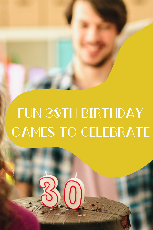 Fun 30th Birthday Games