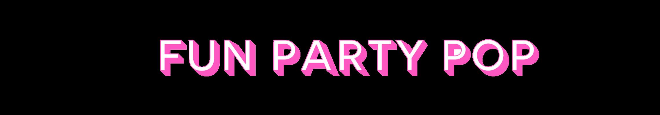 Fun Party Pop